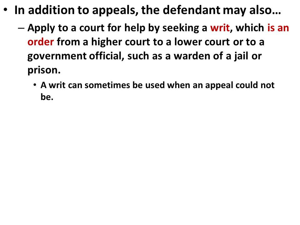 In addition to appeals, the defendant may also…