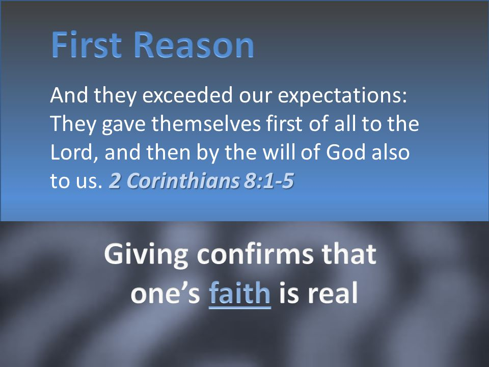 First Reason Giving confirms that one's faith is real