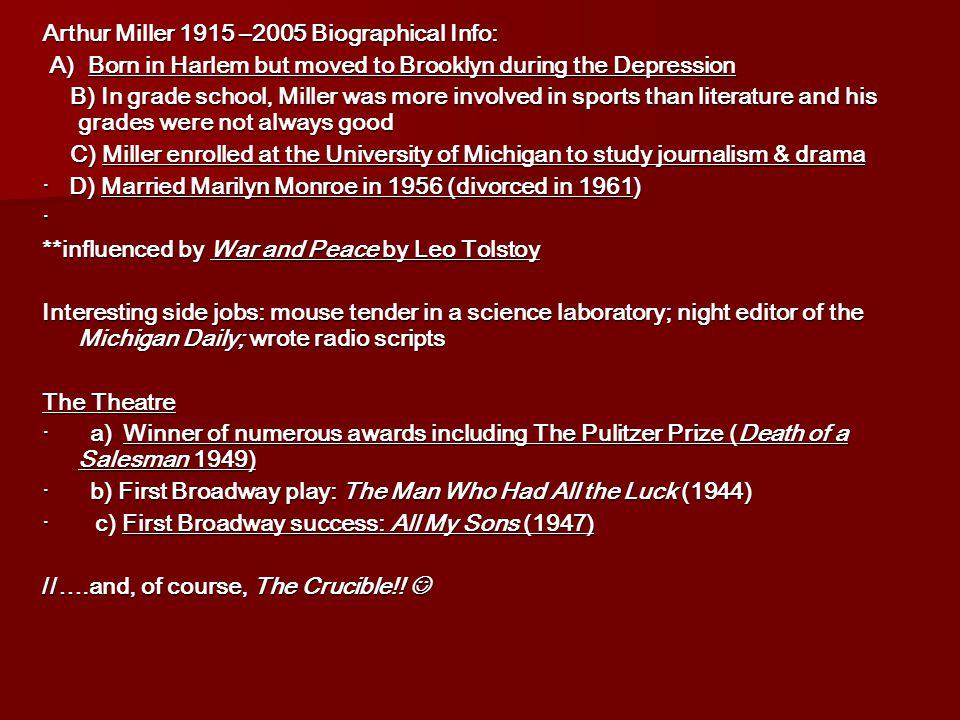 Arthur Miller 1915 –2005 Biographical Info: