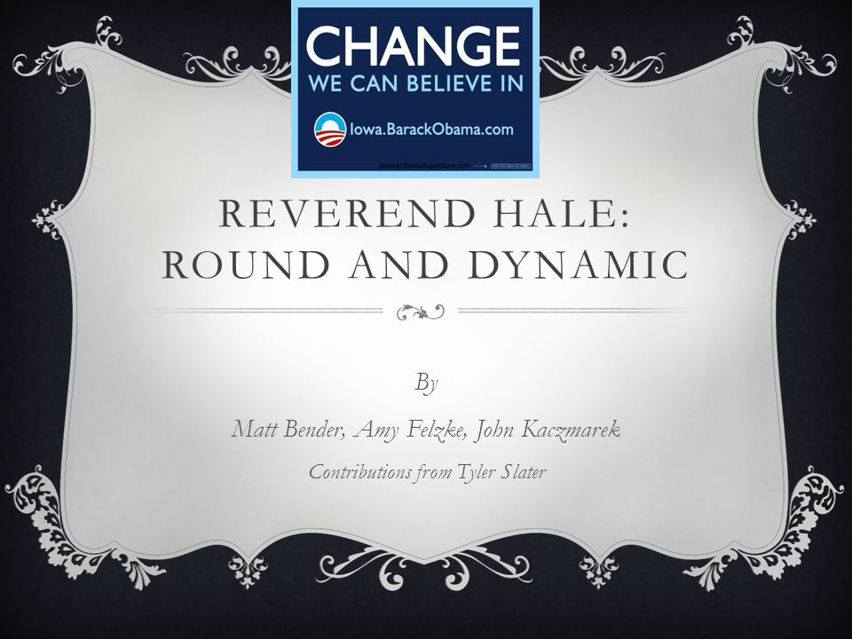 Reverend Hale: Round AND Dynamic