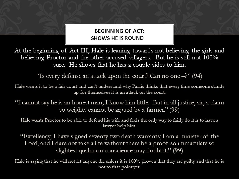 Beginning of act: Shows he is Round