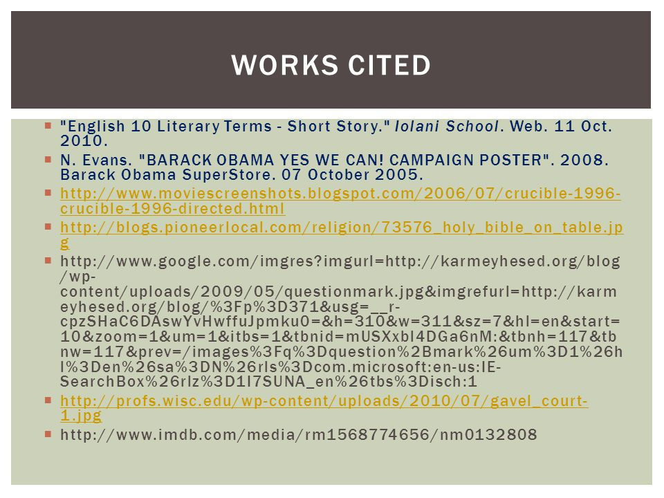 Works Cited English 10 Literary Terms - Short Story. Iolani School. Web. 11 Oct. 2010.