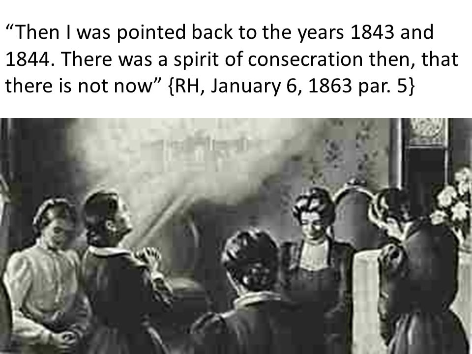 Then I was pointed back to the years 1843 and 1844