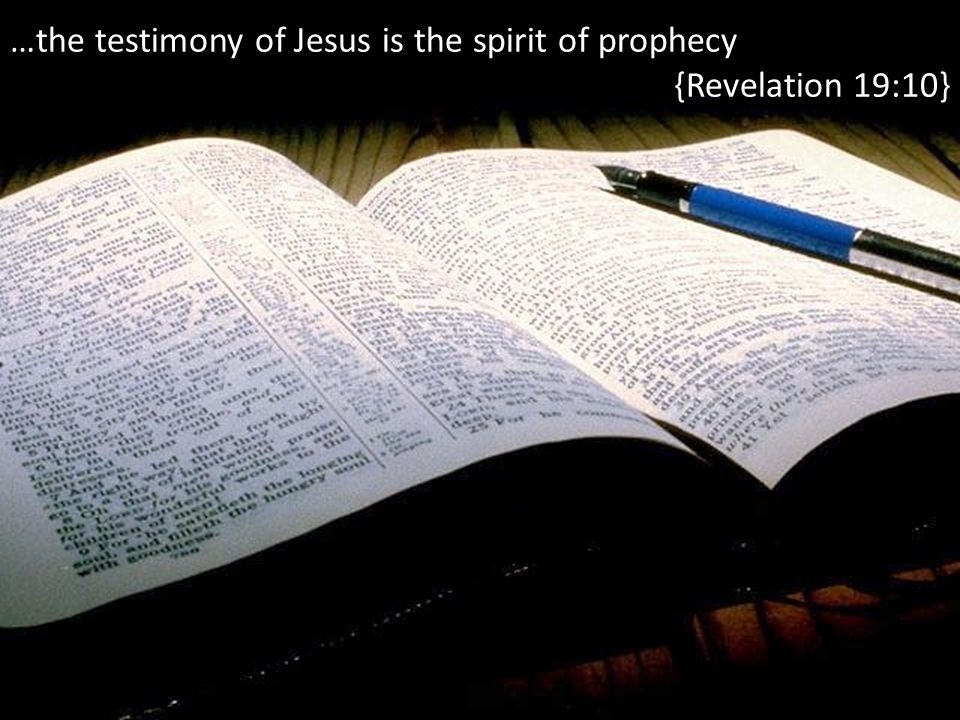 …the testimony of Jesus is the spirit of prophecy