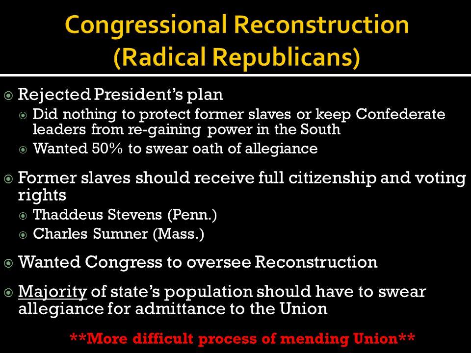 Congressional Reconstruction (Radical Republicans)