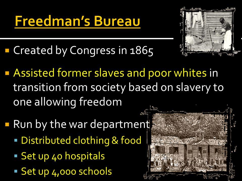 Freedman's Bureau Created by Congress in 1865
