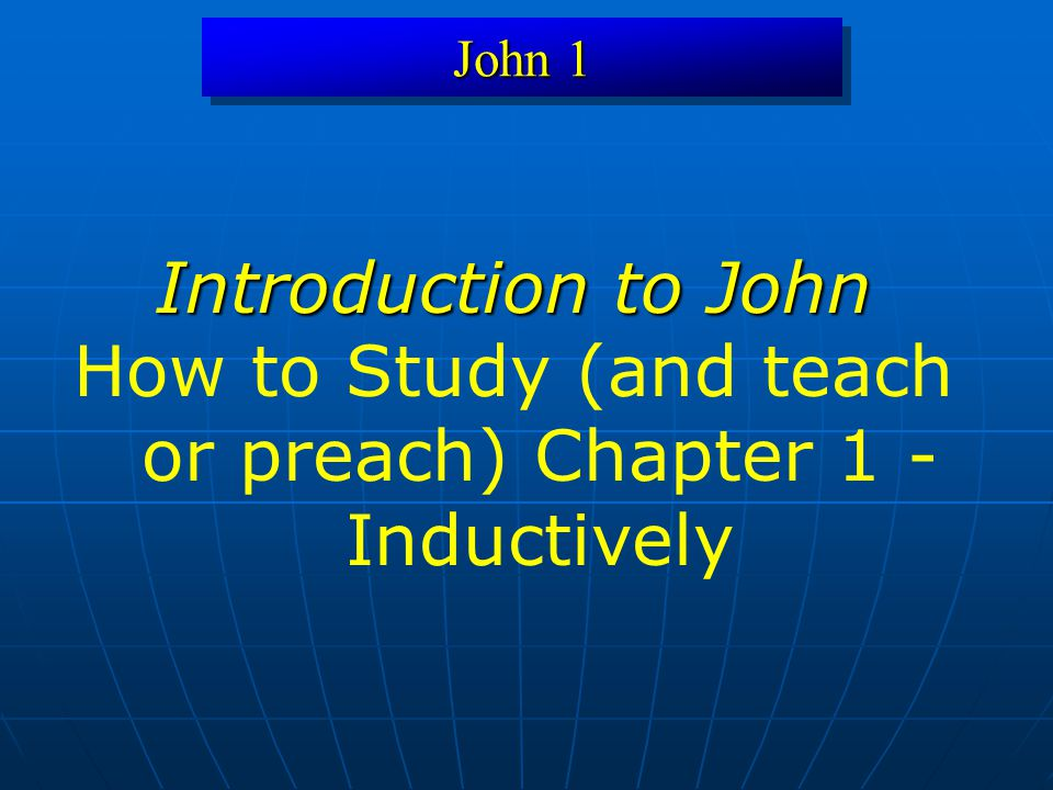 How to Study (and teach or preach) Chapter 1 - Inductively