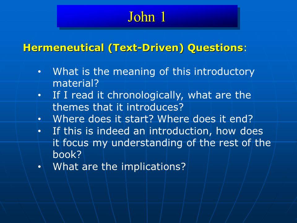 John 1 Hermeneutical (Text-Driven) Questions: