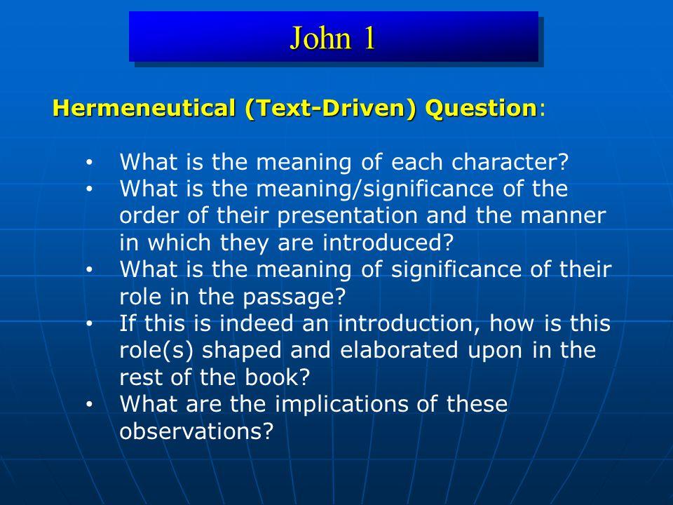 John 1 Hermeneutical (Text-Driven) Question: