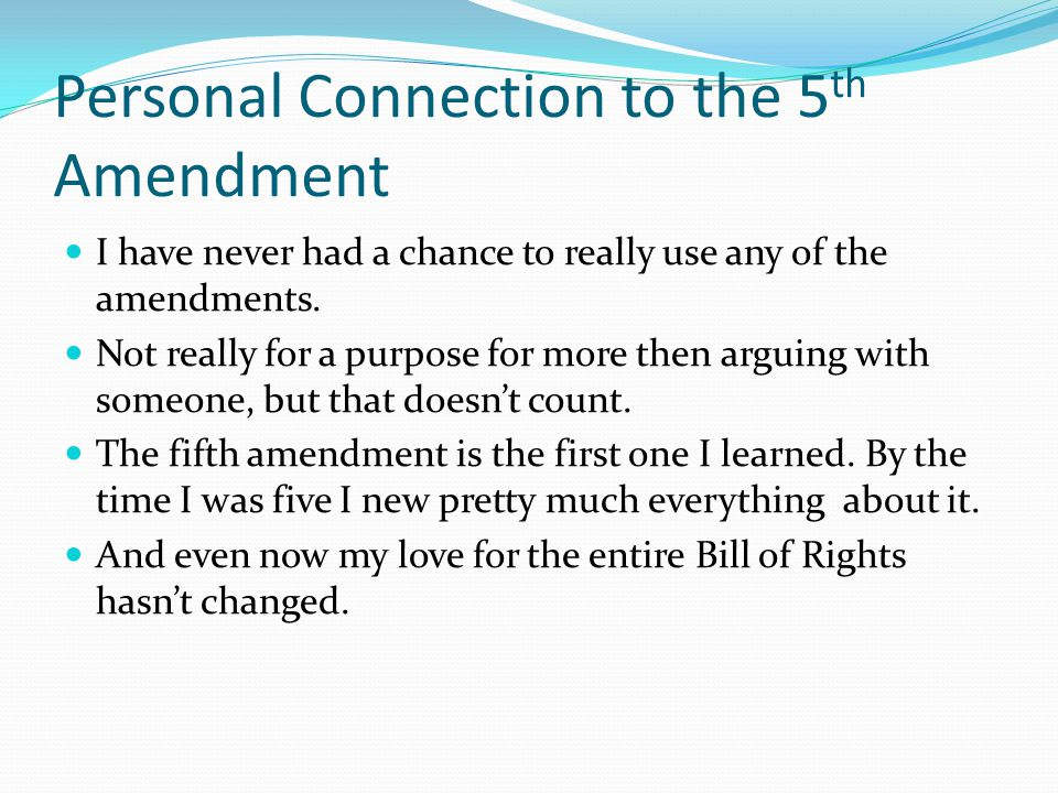 Personal Connection to the 5th Amendment