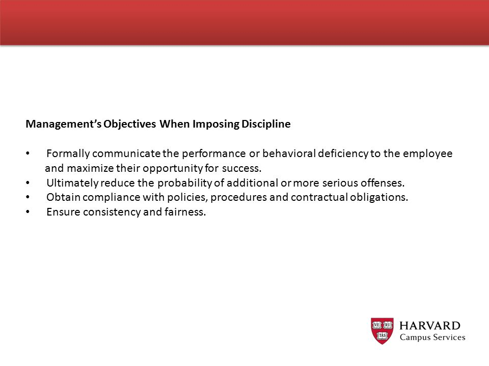 Management's Objectives When Imposing Discipline