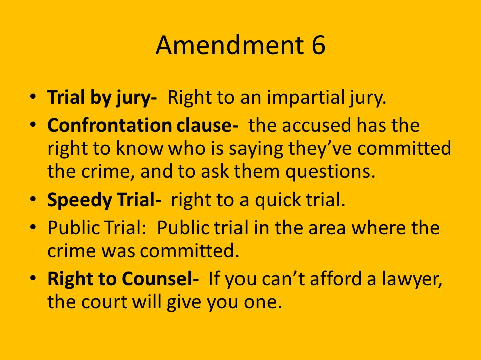 Amendment 6 Trial by jury- Right to an impartial jury.