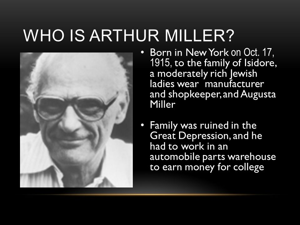 WHO IS ARTHUR MILLER