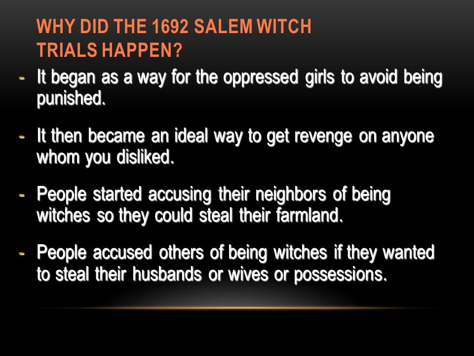 WHY DID THE 1692 SALEM WITCH TRIALS HAPPEN