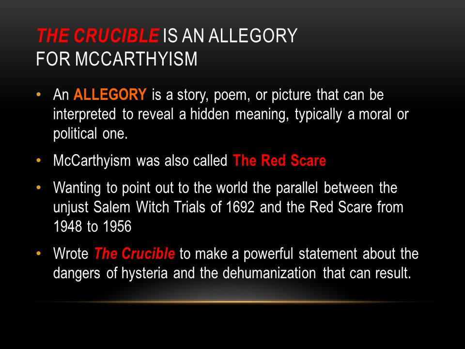 The crucible is an allegory for mCcarthyism