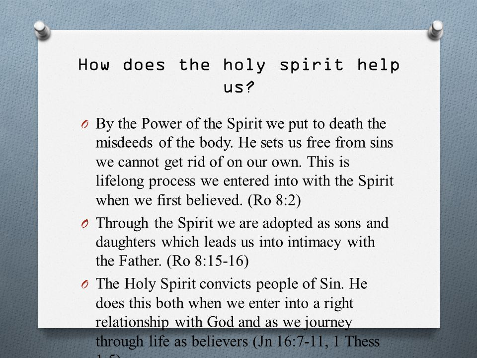 How does the holy spirit help us