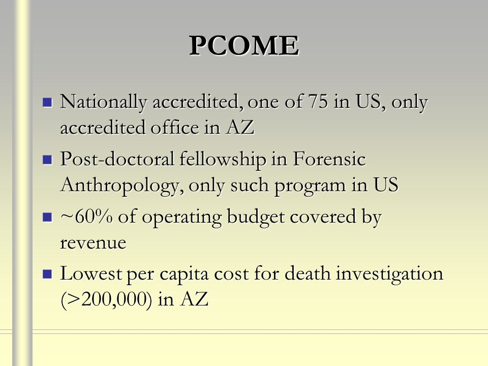 PCOME Nationally accredited, one of 75 in US, only accredited office in AZ.