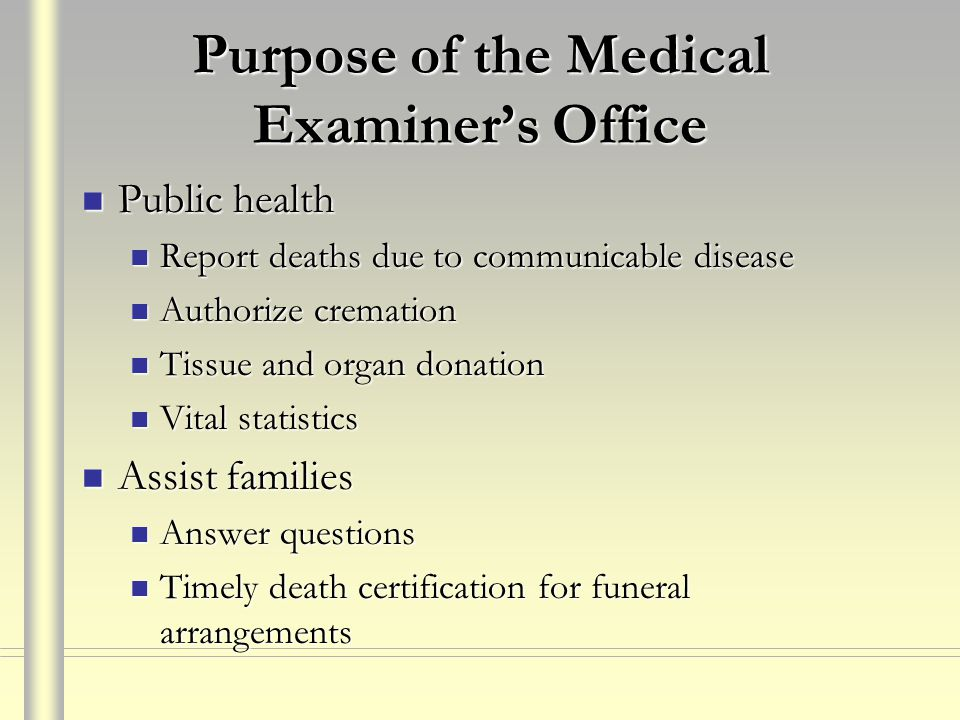 Purpose of the Medical Examiner's Office