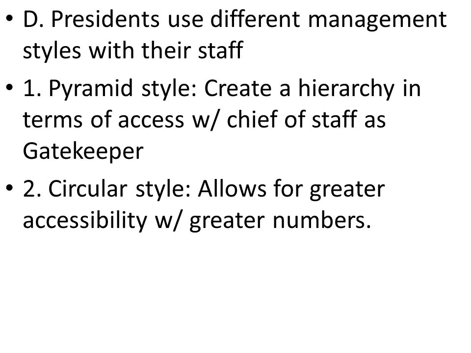 D. Presidents use different management styles with their staff