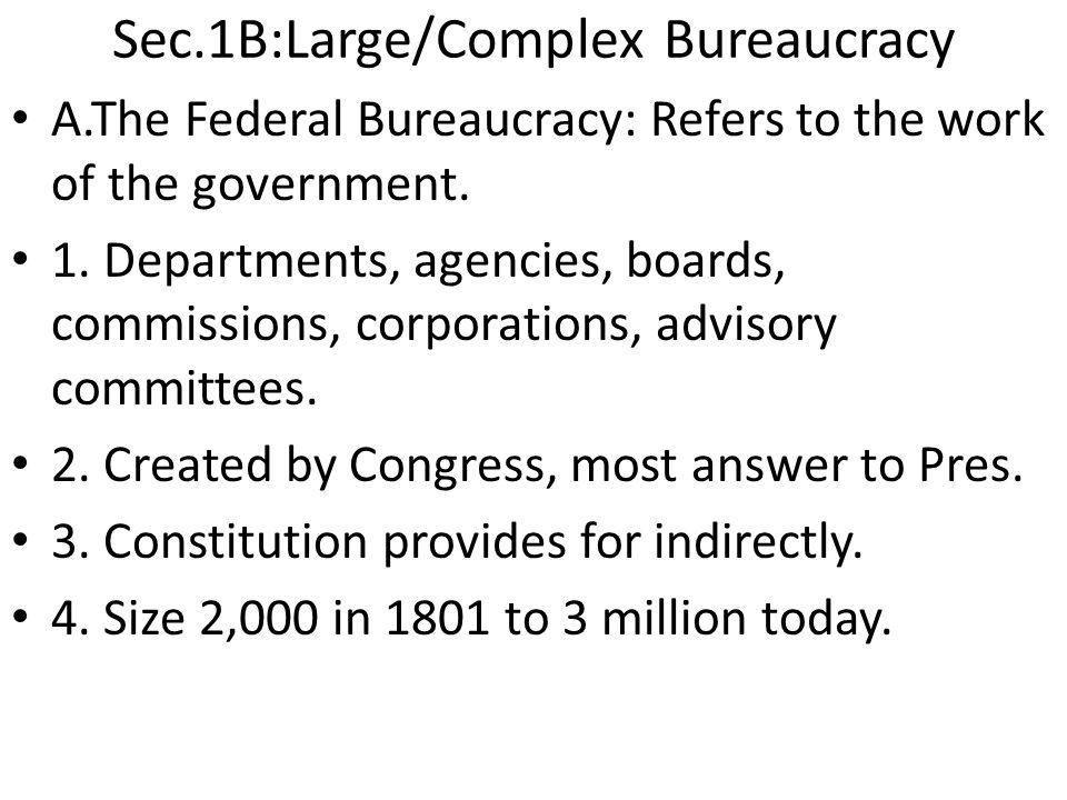 Sec.1B:Large/Complex Bureaucracy