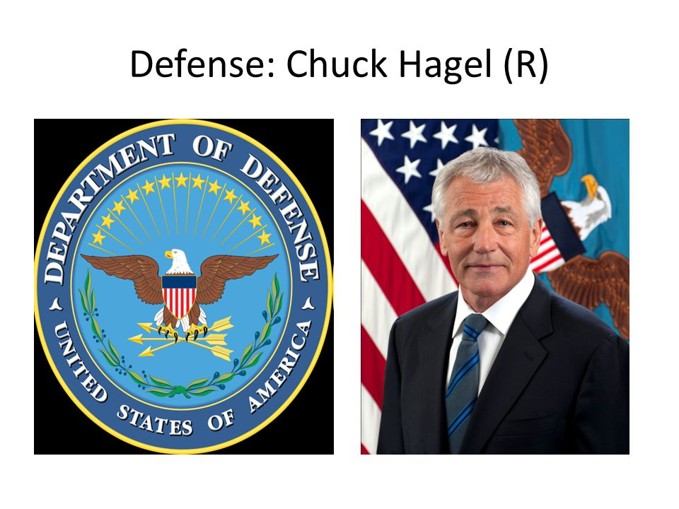 Defense: Chuck Hagel (R)