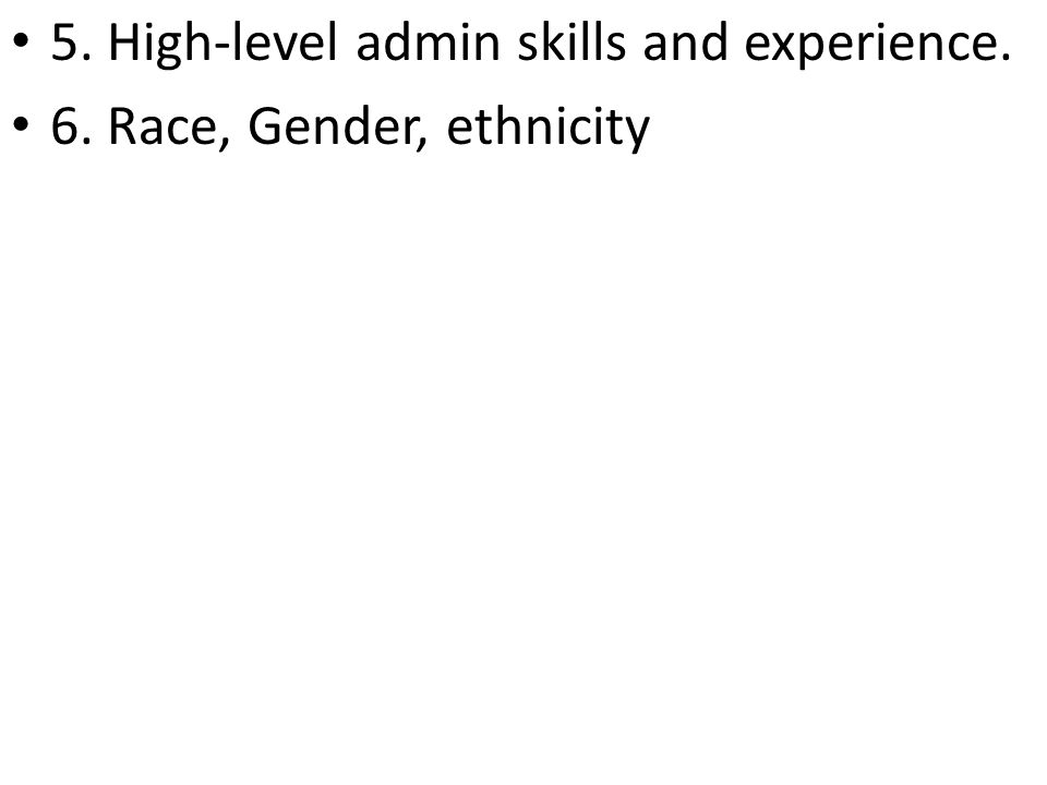 5. High-level admin skills and experience.