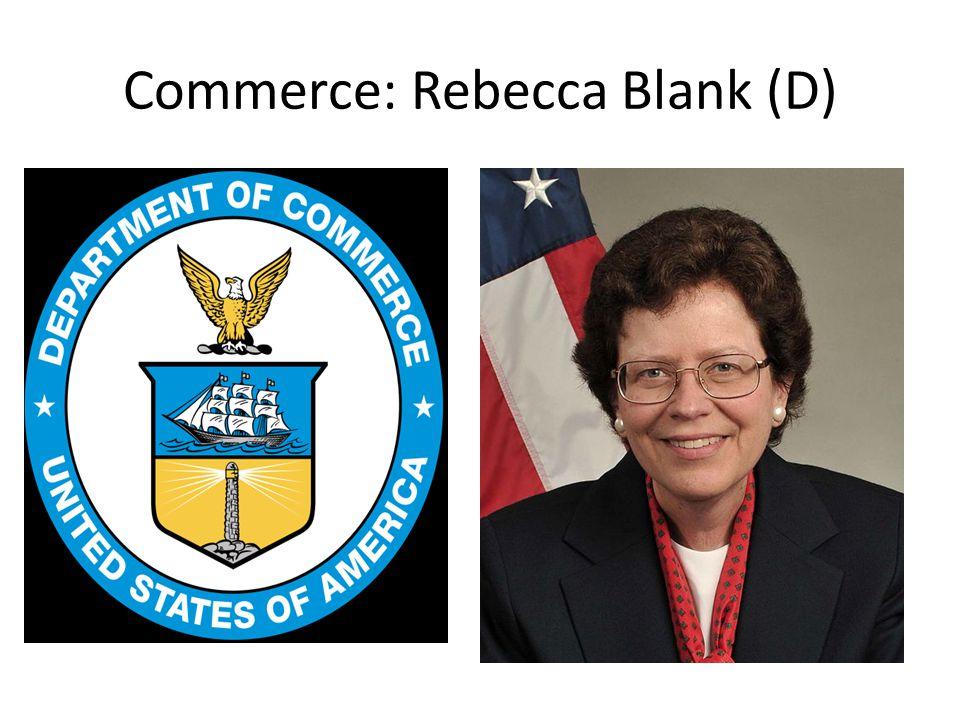 Commerce: Rebecca Blank (D)