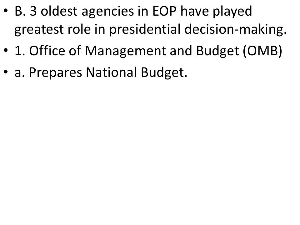 B. 3 oldest agencies in EOP have played greatest role in presidential decision-making.