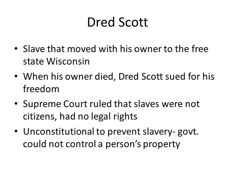 Dred Scott Slave that moved with his owner to the free state Wisconsin