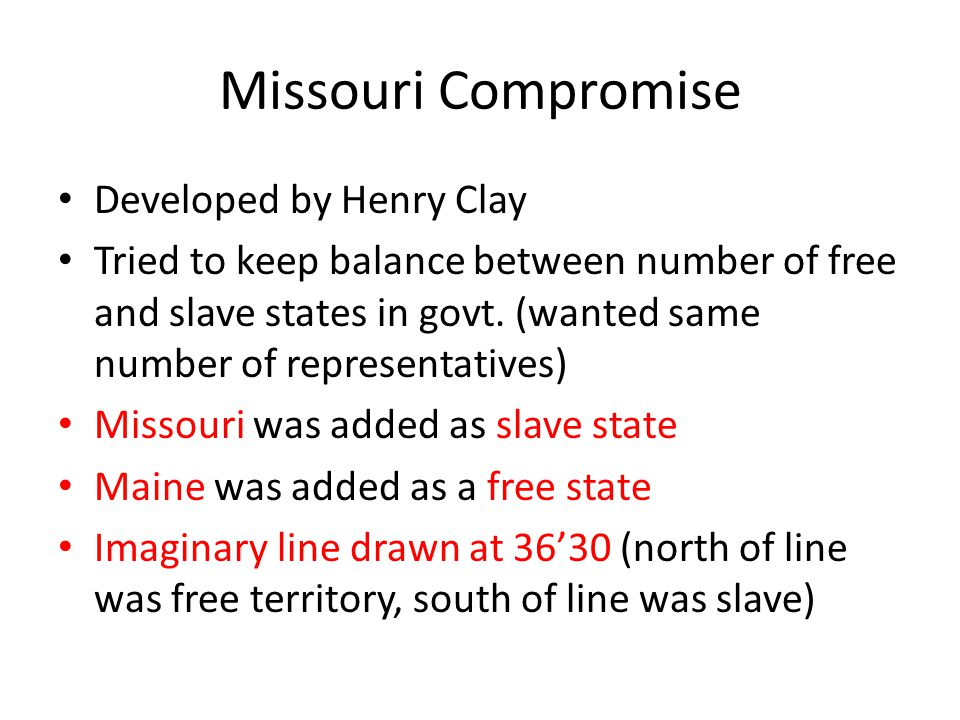 Missouri Compromise Developed by Henry Clay