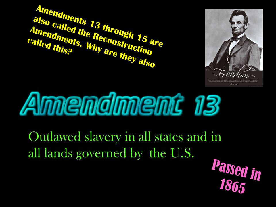 Outlawed slavery in all states and in all lands governed by the U.S.