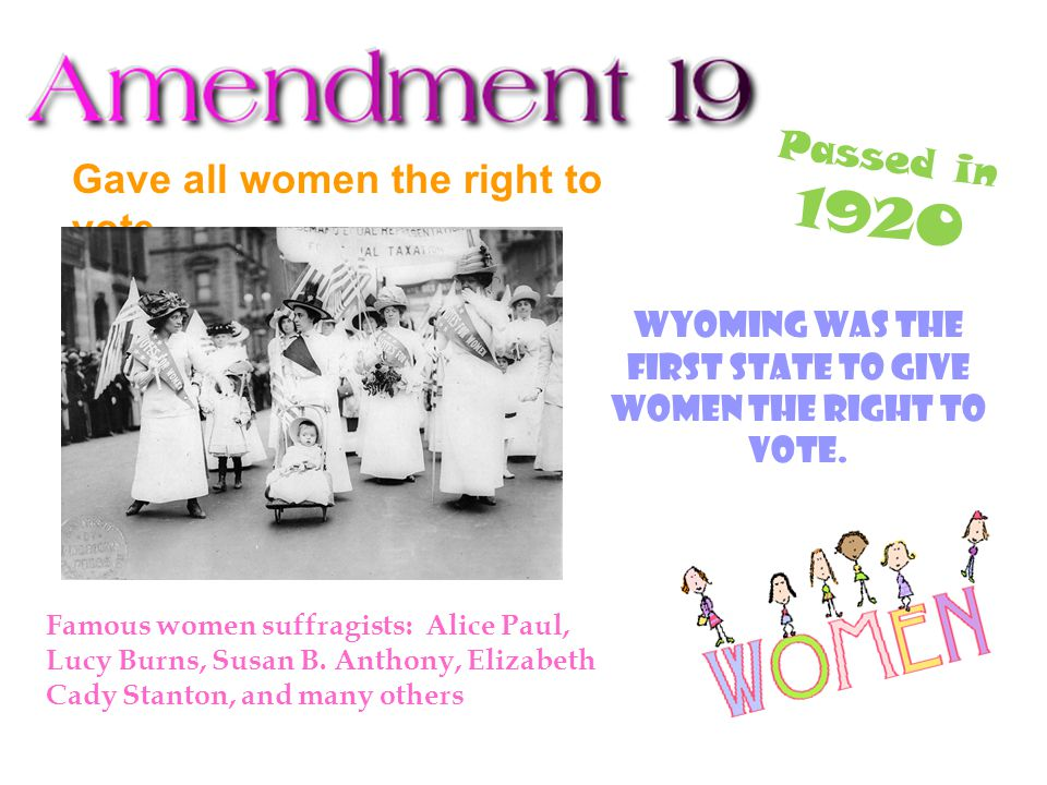 Wyoming was the first state to give women the right to vote.