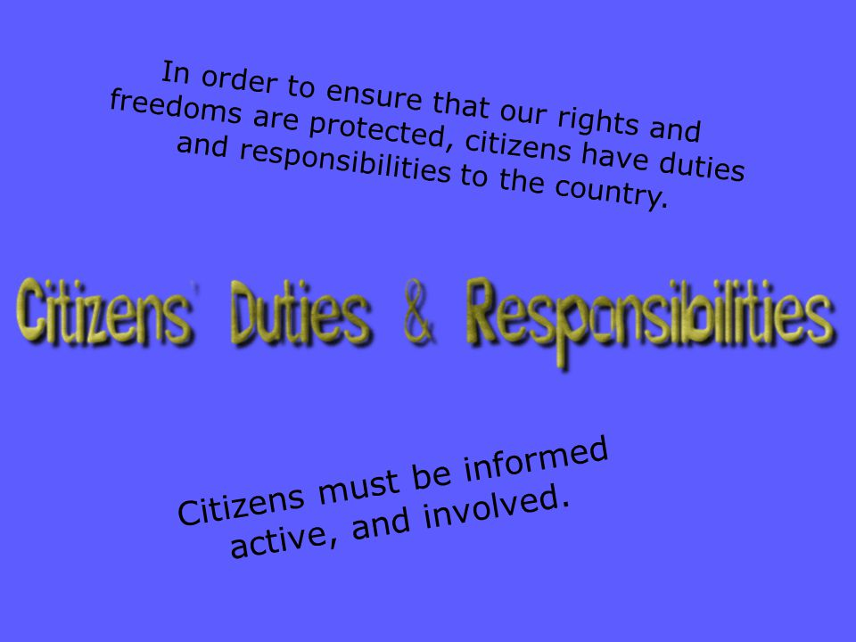 Citizens must be informed active, and involved.