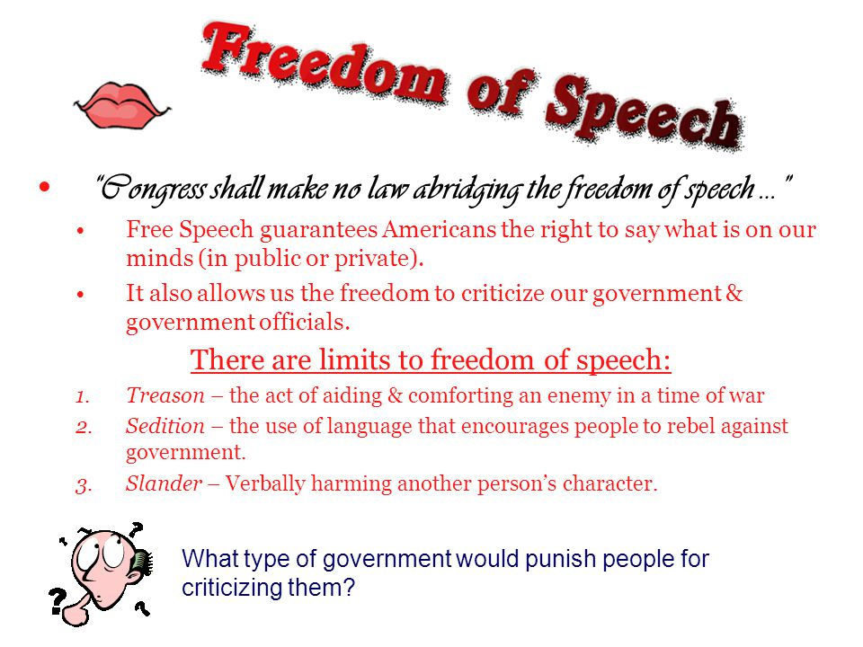 There are limits to freedom of speech: