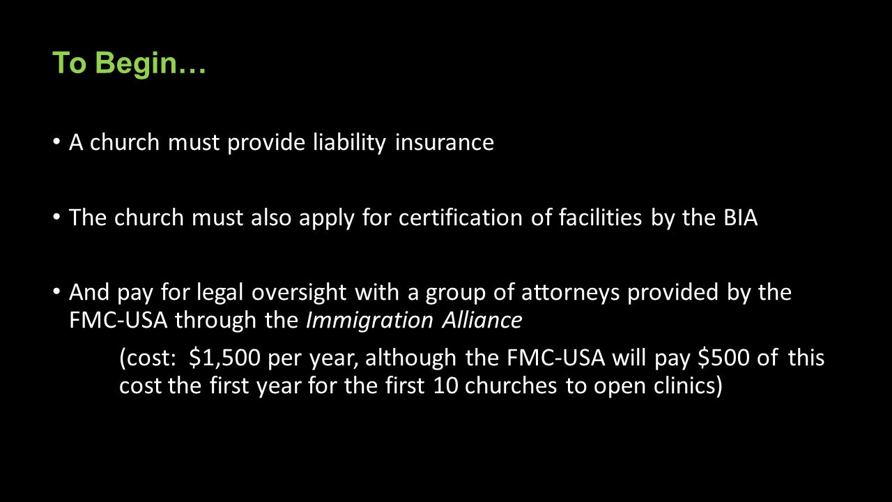 To Begin… A church must provide liability insurance