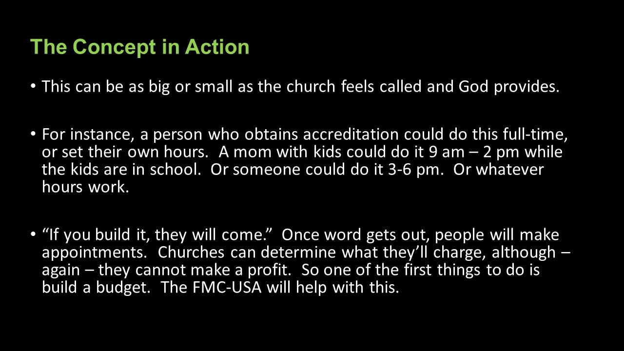 The Concept in Action This can be as big or small as the church feels called and God provides.