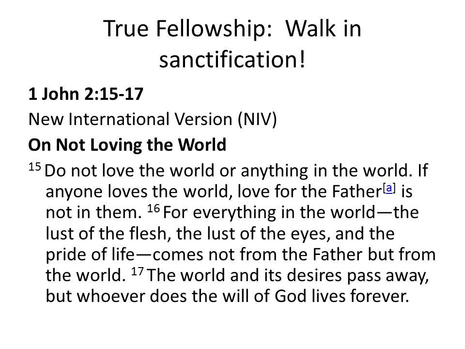 True Fellowship: Walk in sanctification!