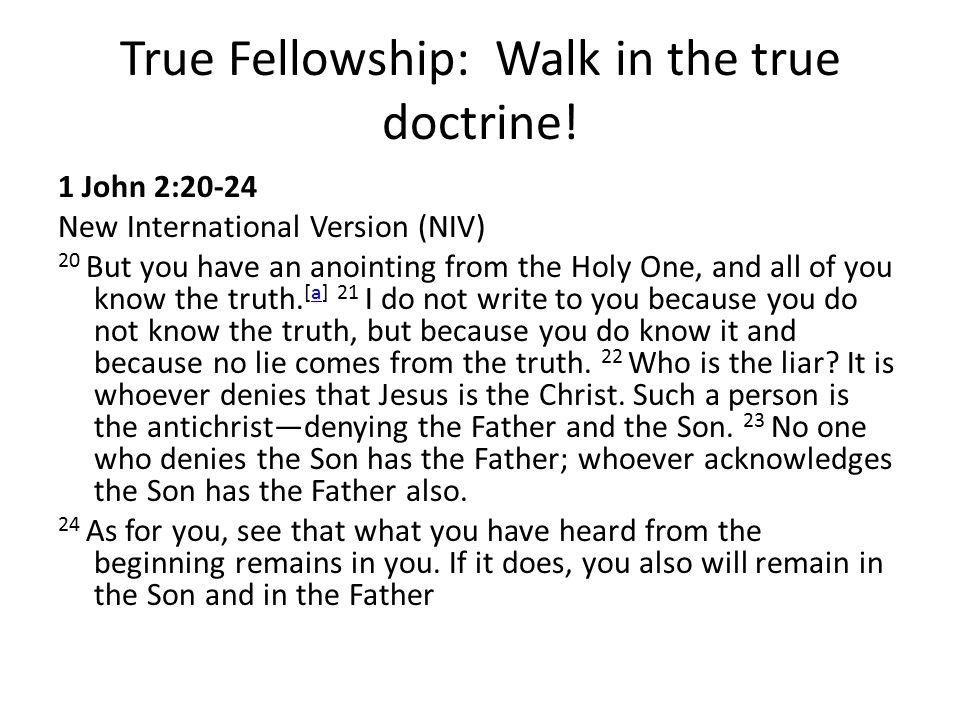 True Fellowship: Walk in the true doctrine!