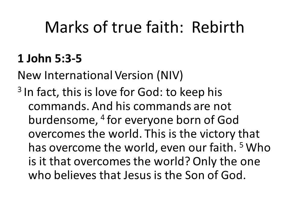 Marks of true faith: Rebirth