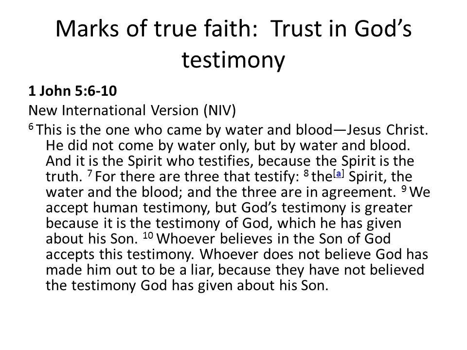 Marks of true faith: Trust in God's testimony