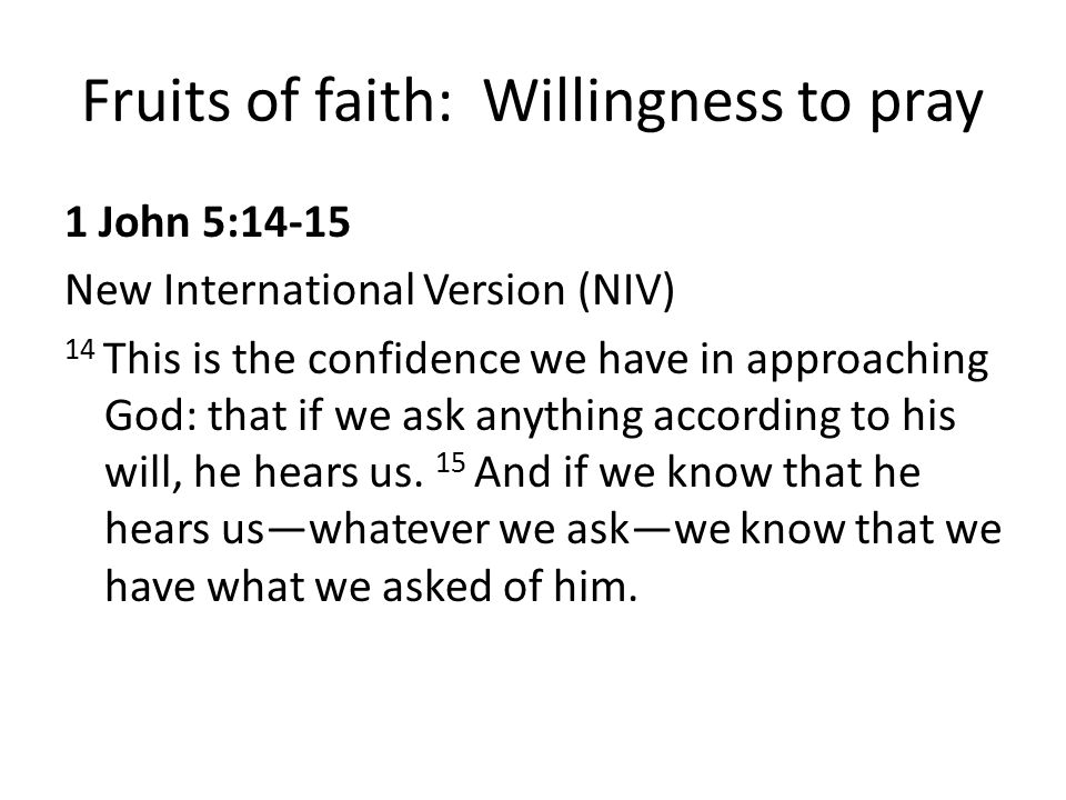Fruits of faith: Willingness to pray