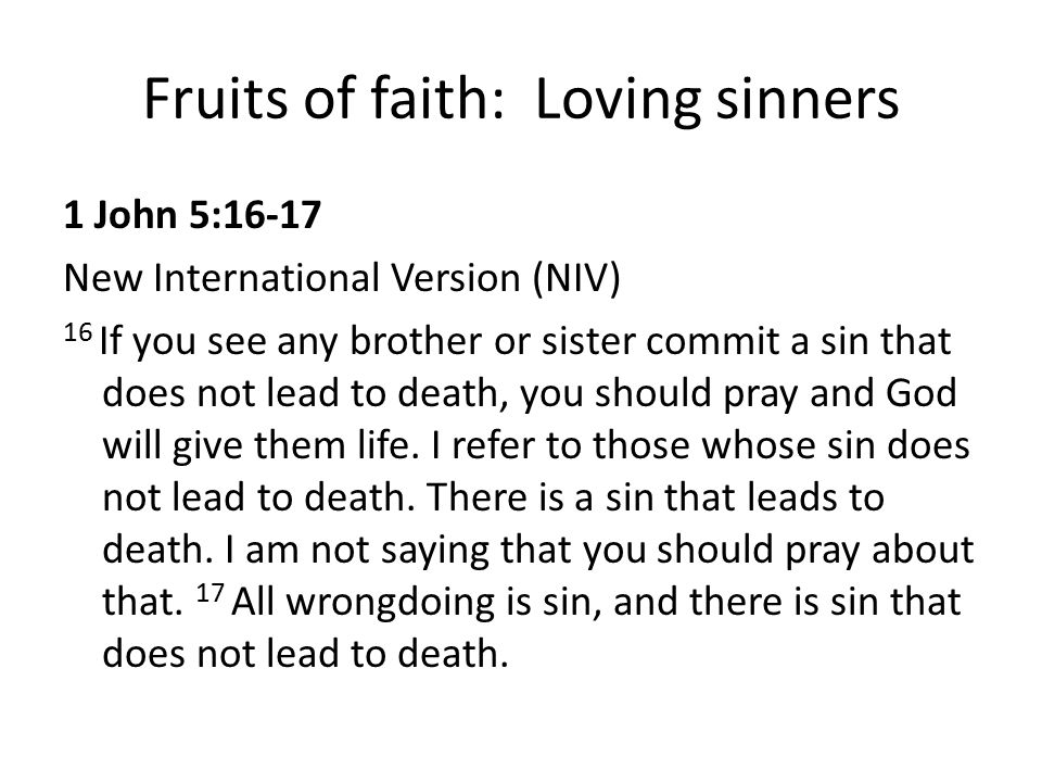 Fruits of faith: Loving sinners