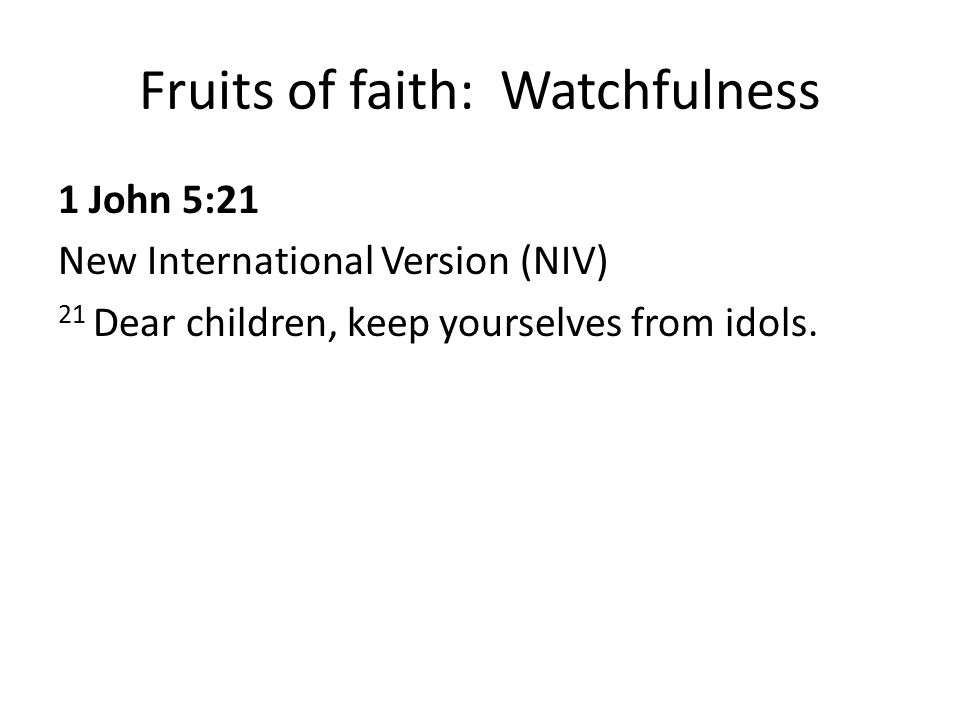 Fruits of faith: Watchfulness