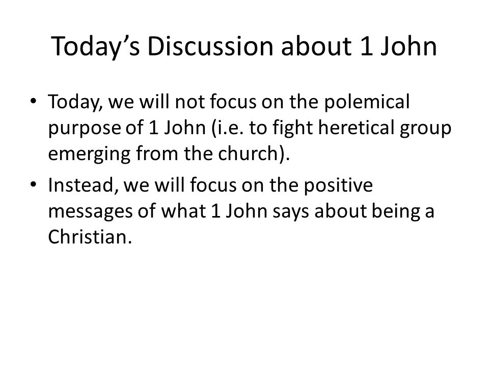 Today's Discussion about 1 John
