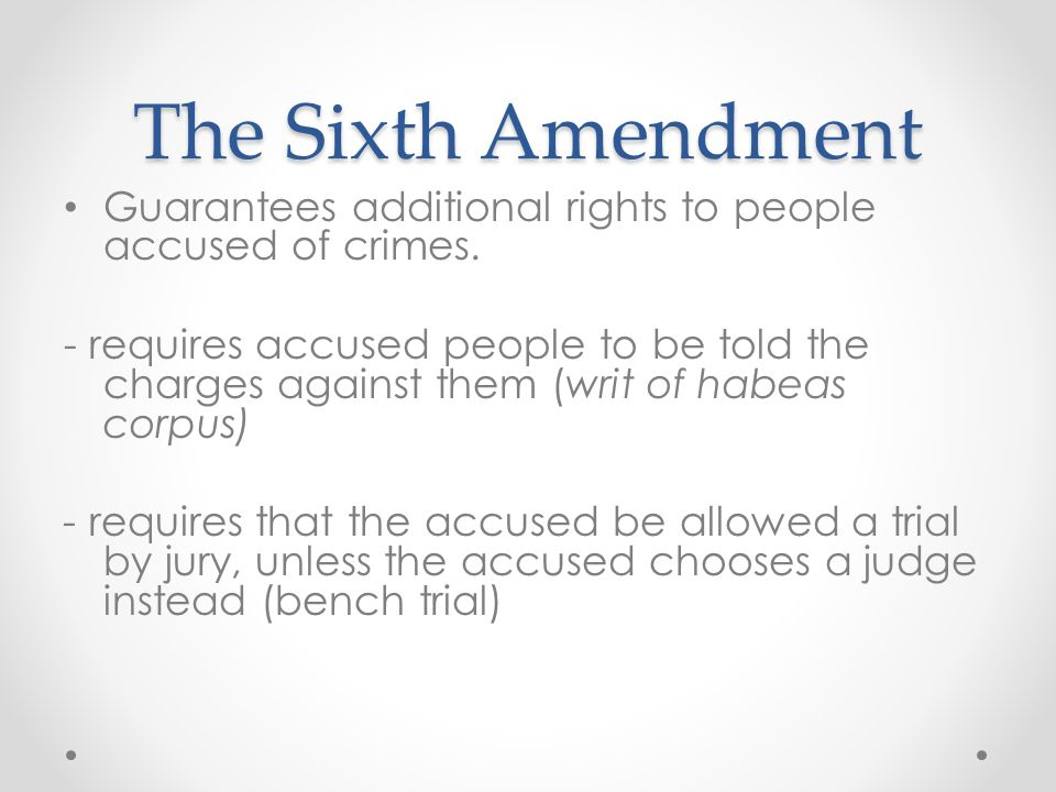 The Sixth Amendment Guarantees additional rights to people accused of crimes.