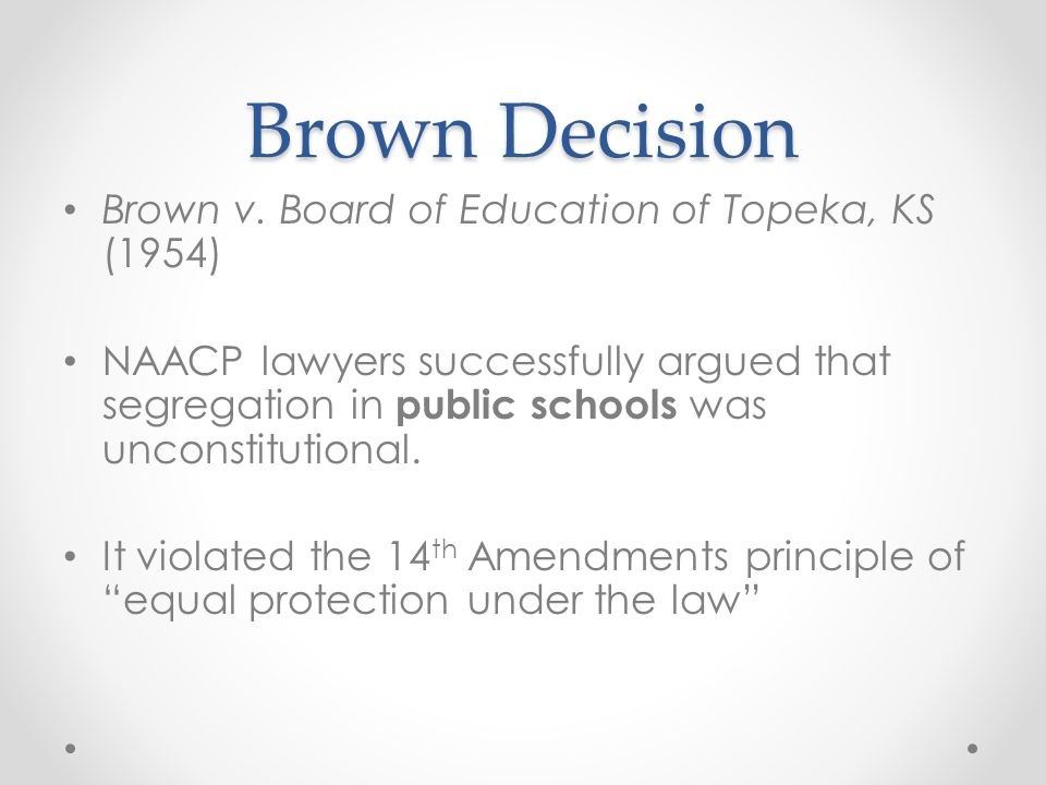 Brown Decision Brown v. Board of Education of Topeka, KS (1954)