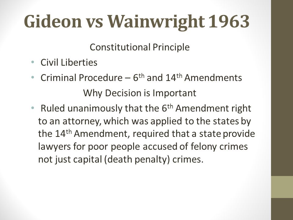 Gideon vs Wainwright 1963 Constitutional Principle Civil Liberties