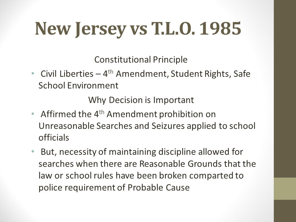 New Jersey vs T.L.O. 1985 Constitutional Principle