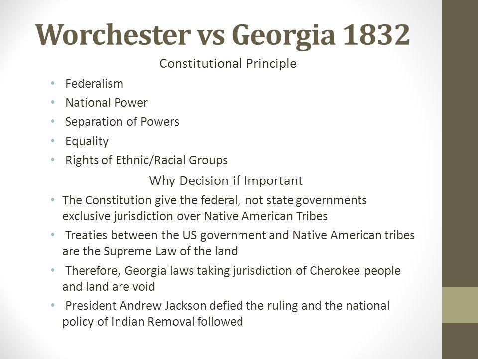 Worchester vs Georgia 1832 Constitutional Principle