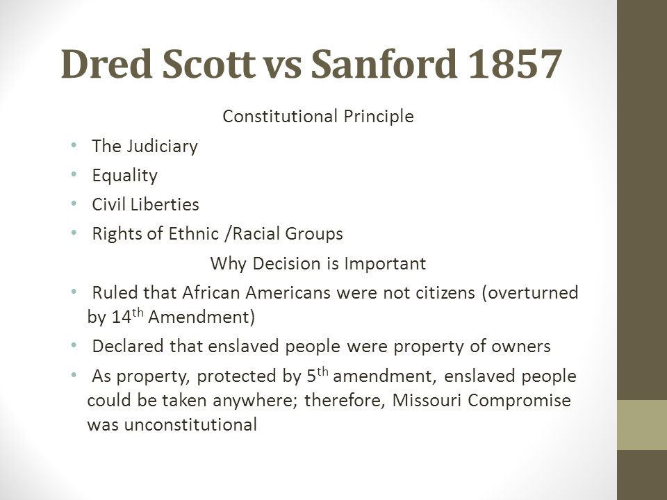 Dred Scott vs Sanford 1857 Constitutional Principle The Judiciary